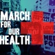March For Our Health