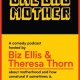 One Bad Mother (Second Show Added Due to Demand)