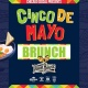All-Inclusive Cinco de Mayo Brunch