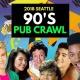 Seattle 90s Pub Crawl