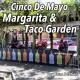Cinco De Mayo Margarita & Taco Garden