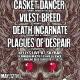 Casket Dancer/Vilest Breed/Death Incarnate/Plagues of Despair