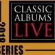 2018 Classic Albums Live Concert Series