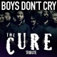Boys Don't Cry - A Tribute to The Cure at Sam's Burger Joint