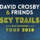 David Crosby & Friends - Sky Trails Tour 2018 at Plaza LIVE Orlando