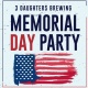 Memorial Day Party at 3 Daughters Brewing