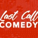 Last Call Comedy Night