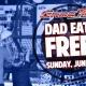Dad Eats Free at GameTime!
