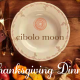 Thanksgiving Dinner at Cibolo Moon