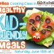 Free cooking class: Healthy Kid-Friendly Meals
