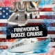 July 4th Fireworks Booze Cruise!