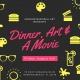 Dinner, Art & A Movie - August