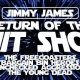 Return of the Jimmy James Shit Show