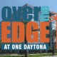 Over The Edge at ONE DAYTONA