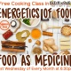 Free Cooking Class: Energetics of Food: Food as Medicine