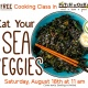 Free cooking class: Eat Your Sea Veggies