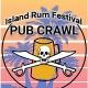 Island Rum Festival Pub Crawl