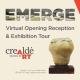 Crealdé's EMERGE Exhibition: Virtual Opening Reception