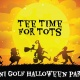 Tee Time for Tots: Halloween Edition