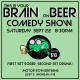 This is Your Brain on Beer Comedy Show!