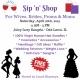 Sip 'n' Shop for Wives, Brides, Proms & Moms