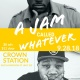 A JAM CALLED WHATEVER