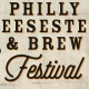 2nd Annual Philly Cheesesteak & Brew Festival!