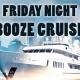 Friday Night Booze Cruise on September 21st!