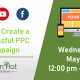 How to Create a Successful PPC Campaign