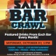 ENJOY DRINKS, ENTERTAINMENT, PRIZES AND MORE AT SALT BAR CRAWL