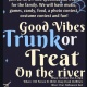 Good Vibes Trunk or Treat on the River