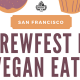 SF Brewfest n' Vegan Eats Invitational 2018