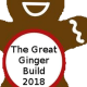 The Great Ginger Build 2018