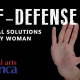 SELF-DEFENSE : Practical Solutions For Every Woman
