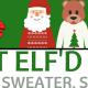 Get Elf'd Up: Ugly Sweater & Santa