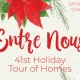 41st Annual Entre Nous Holiday Tour of Homes
