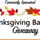 Thanksgiving Basket GiveAway - First Come First Serve
