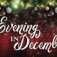 'An Evening in December' Community Christmas Concert and Dessert