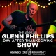 The Annual Glenn Phillips Day-After-Thanksgiving Show