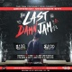 THE LAST DAMN JAM FALL SEMESTER FINALE (DRINK TIL U FAINT)