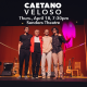 CAETANO VELOSO at Sanders Theatre
