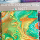 Acrylic Pour Painting with Brett