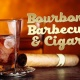 Bourbon, Barbecue & Cigars