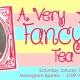 A Very Fancy Tea Party