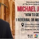 'How to Generate 1 Referral or More Every Day' with Michael J. Maher