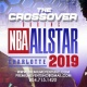THE CROSSOVER - DURING NBA ALL STAR WEEKEND 2019
