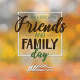 Friend & Family Day