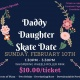 Daddy Daughter Valentine's Skate