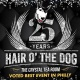 Hair O' The Dog-25th Annual w/T-PAIN & PARTY FAVOR