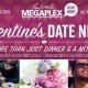 Valentine's Date Night - Megaplex Theatres at The Junction